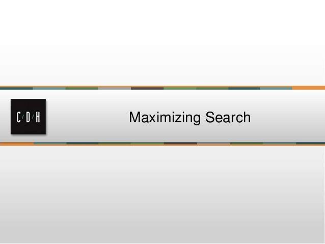 Maximizing Search