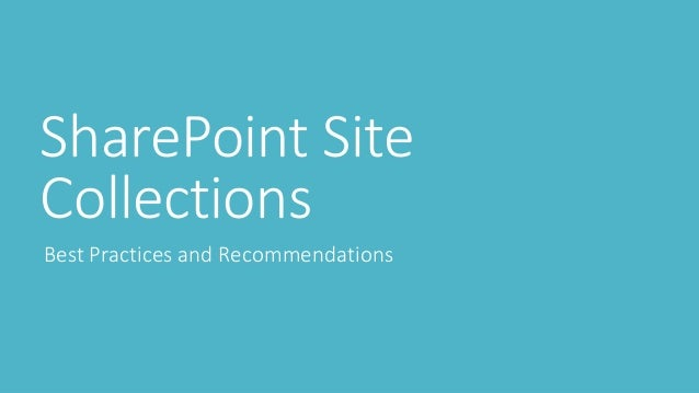 SharePoint Site Collections Best Practices and Recommendations