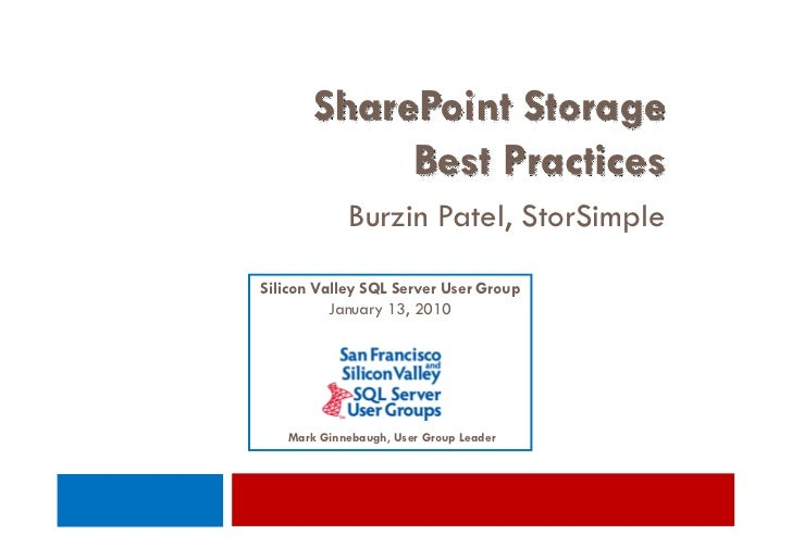 SharePoint Storage             Best Practices             Burzin Patel, StorSimple Silicon Valley SQL Server User Group   ...