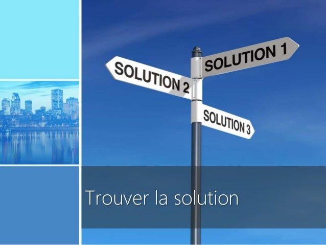 www.sharepointsummit.org Trouver la solution