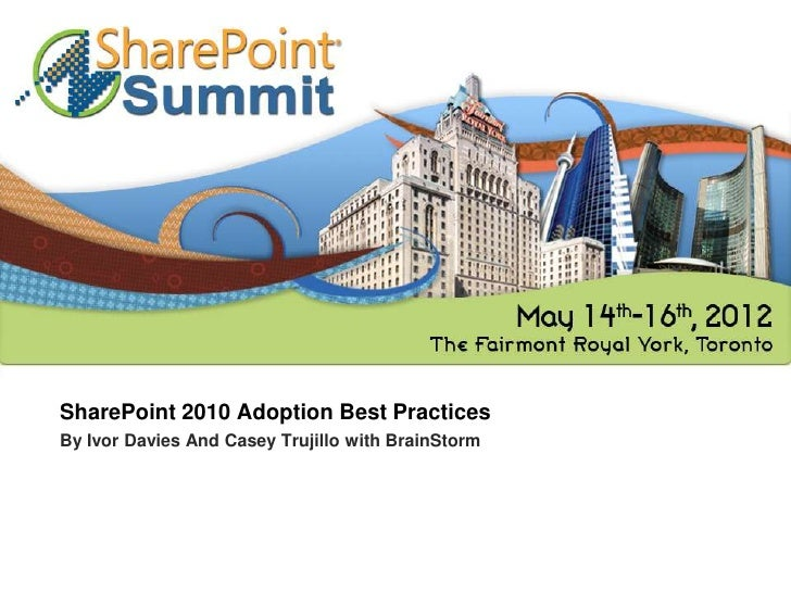 SharePoint 2010 Adoption Best PracticesBy Ivor Davies And Casey Trujillo with BrainStorm