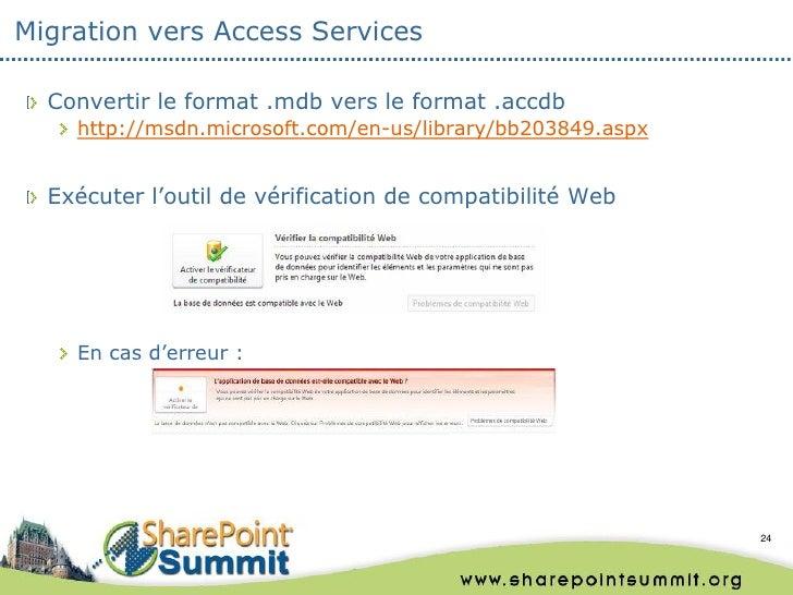 Migration vers Access Services  Convertir le format .mdb vers le format .accdb    http://msdn.microsoft.com/en-us/library/...