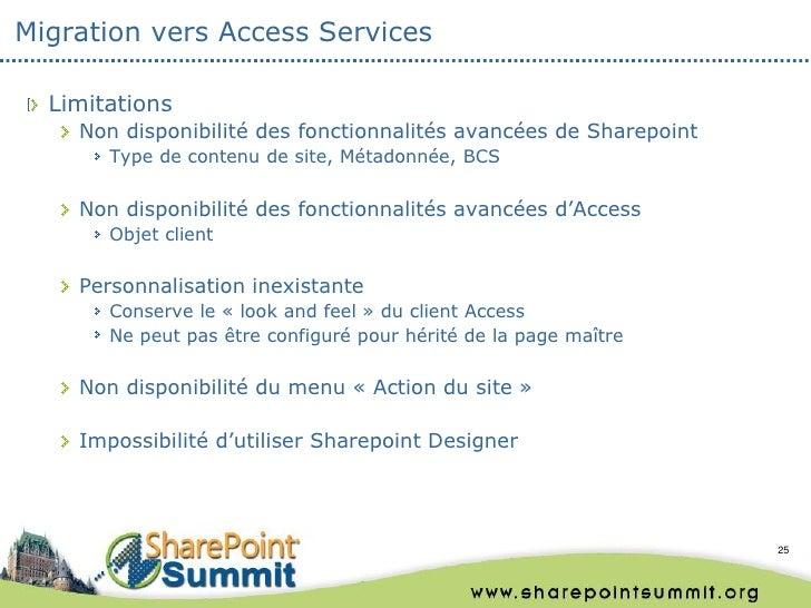 Migration vers Access Services  Limitations    Non disponibilité des fonctionnalités avancées de Sharepoint       Type de ...
