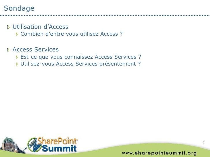 Sondage  Utilisation d'Access    Combien d'entre vous utilisez Access ?  Access Services    Est-ce que vous connaissez Acc...