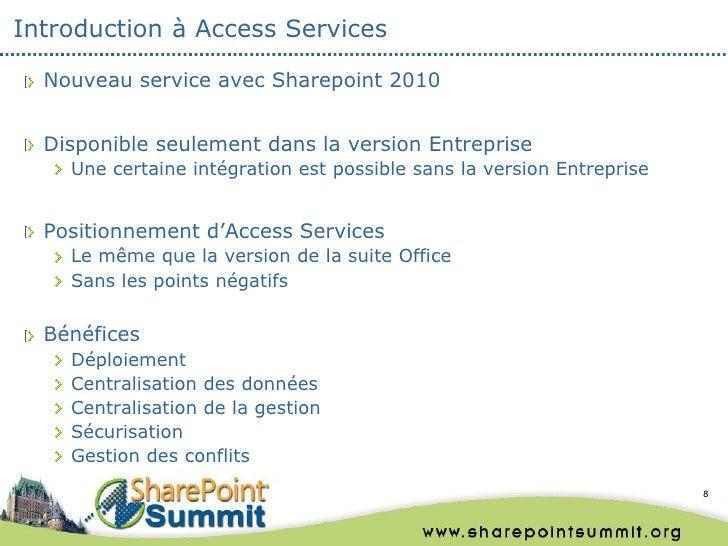 Introduction à Access Services  Nouveau service avec Sharepoint 2010  Disponible seulement dans la version Entreprise    U...