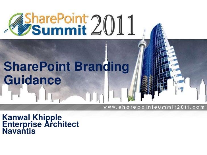 Toronto SharePoint Summit 2011 - SharePoint Branding Guidance