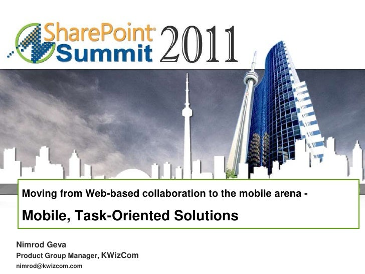 Moving from Web-based collaboration to the mobile arena -Mobile, Task-Oriented Solutions<br />Nimrod Geva<br />Product Gro...