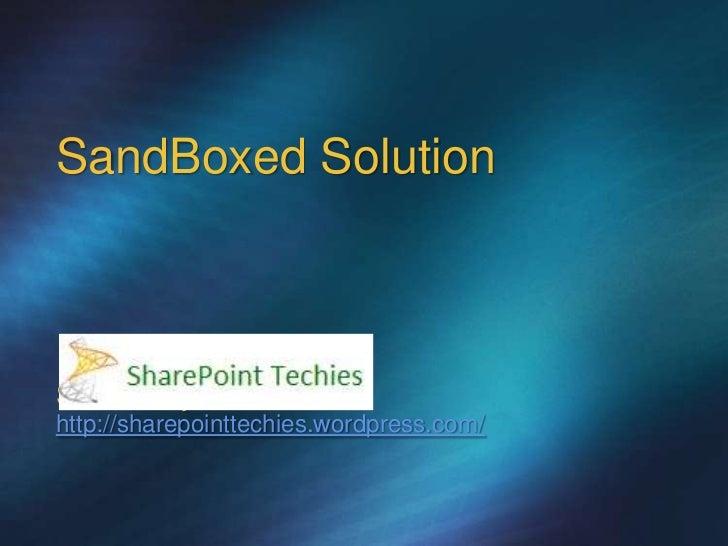 SandBoxed SolutionShakir Majeed Khanhttp://sharepointtechies.wordpress.com/
