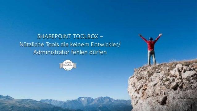 SHAREPOINT TOOLBOX – Nützliche Tools die keinem Entwickler/ Administrator fehlen dürfen