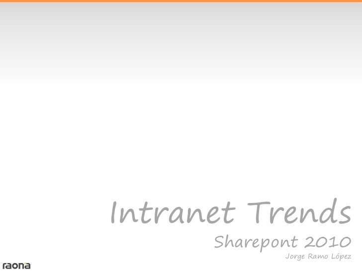 Intranet Trends      Sharepont 2010             Jorge Ramo López