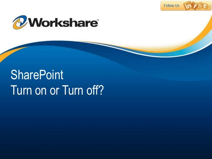 SharePointTurn on or Turn off?