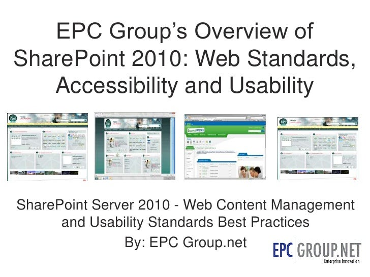 EPC Group's Overview ofSharePoint 2010: Web Standards,  Accessibility and Usability<br />SharePoint Server 2010 - Web Cont...