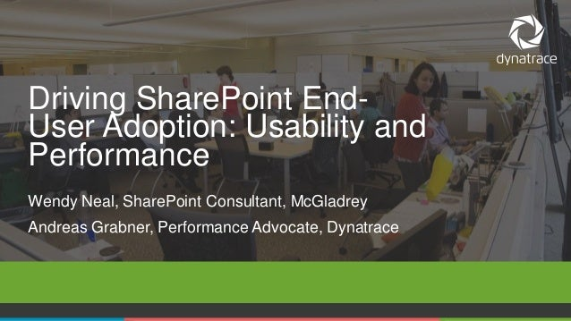 1 COMPANY CONFIDENTIAL – DO NOT DISTRIBUTE #Dynatrace Wendy Neal, SharePoint Consultant, McGladrey Andreas Grabner, Perfor...