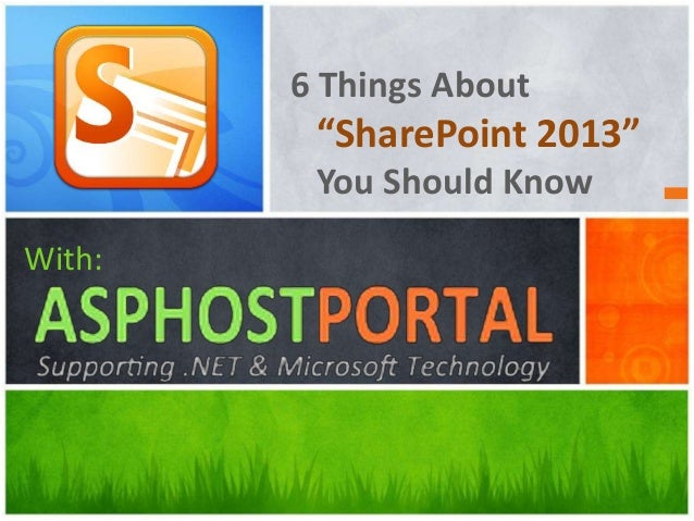 "6 Things About ""SharePoint 2013"" You Should Know With:"