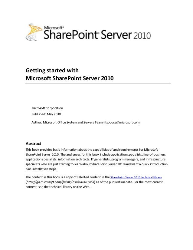 Getting started with Microsoft SharePoint Server 2010 Microsoft Corporation Published: May 2010 Author: Microsoft Office S...