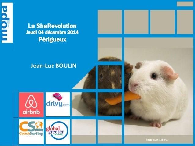 La ShaRevolution  Jeudi 04 décembre 2014  Périgueux  Jean-‐Luc  BOULIN  Photo  Ryan  Roberts