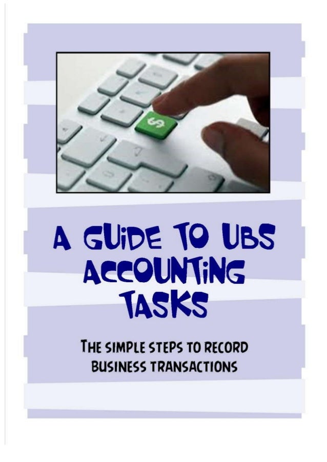 a guide to ubs accounting task the simple steps to record business rh slideshare net UBS Accounting Statement UBS Financial Services