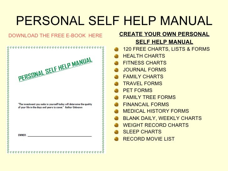 PERSONAL SELF HELP MANUAL <ul><li>CREATE YOUR OWN PERSONAL </li></ul><ul><li>SELF HELP MANUAL </li></ul><ul><li>120 FREE C...