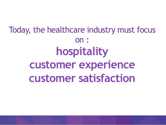 Four tips for ensuring a great customer experience in the healthcare industry Slide 3