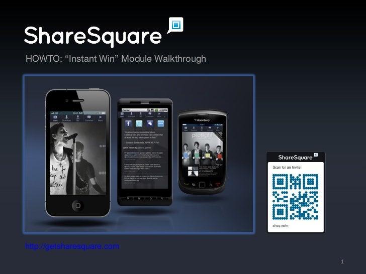 "http://getsharesquare.com HOWTO:  ""Instant Win"" Module Walkthrough"