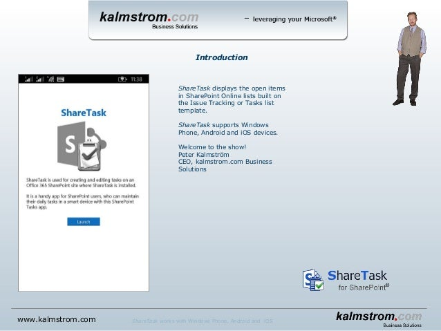 ShareTask displays the open items in SharePoint Online lists built on the Issue Tracking or Tasks list template. ShareTask...