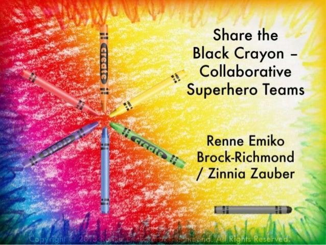 Share the Black Crayon - Collaborative Superhero Teams