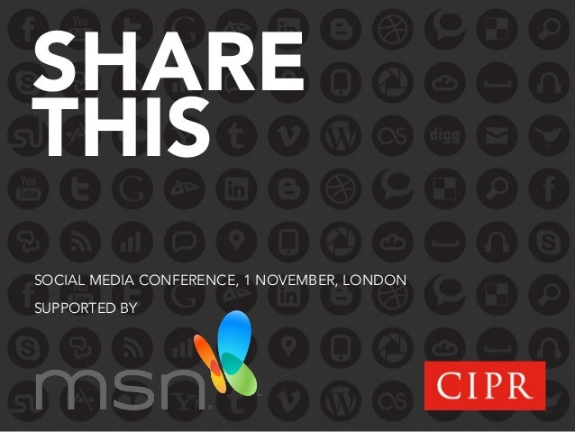 SHARETHISSOCIAL MEDIA CONFERENCE, 1 NOVEMBER, LONDONSUPPORTED BY