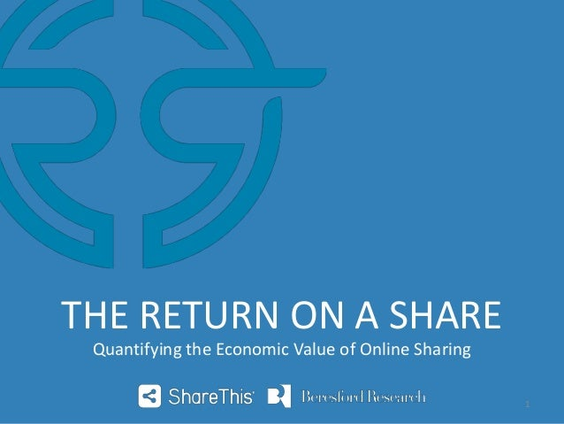 Quantifying the Economic Value of Online Sharing THE RETURN ON A SHARE 1