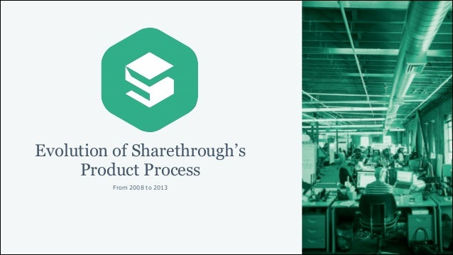 Evolution of Sharethrough's Product Process From 2008 to 2013