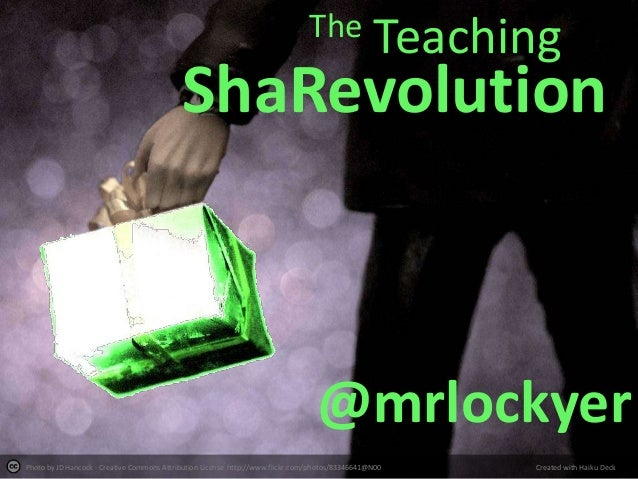 The Teaching  ShaRevolution  @mrlockyer Photo by JD Hancock - Creative Commons Attribution License http://www.flickr.com/p...