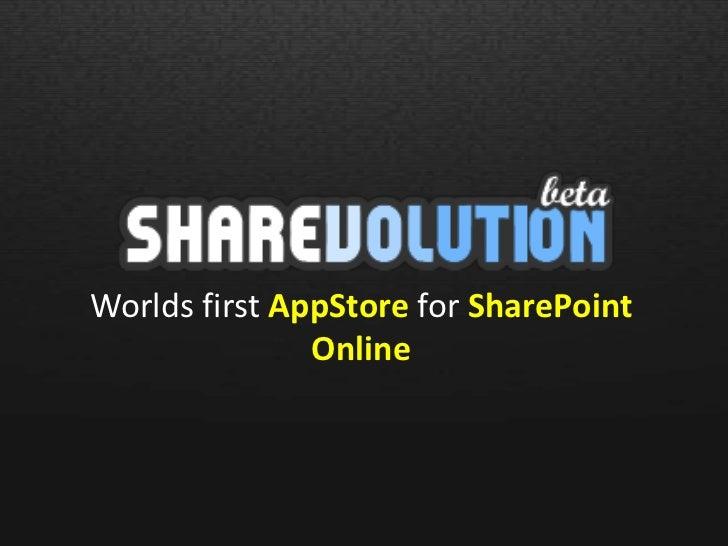 Worlds first AppStorefor SharePoint Online<br />