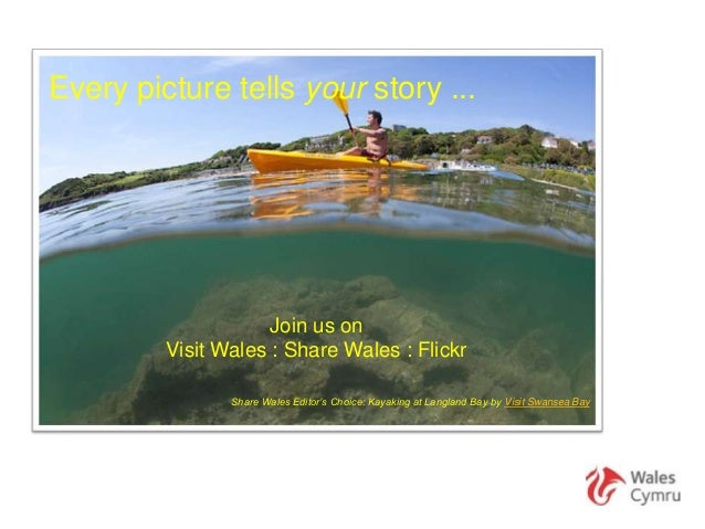 Every picture tells your story ...                     Join us on         Visit Wales : Share Wales : Flickr              ...