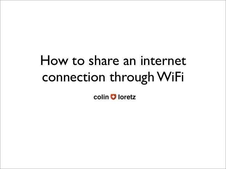 How to share an internet connection through WiFi