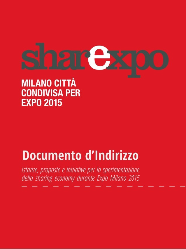 Documento d'Indirizzo Istanze, proposte e iniziative per la sperimentazione della sharing economy durante Expo Milano 2015
