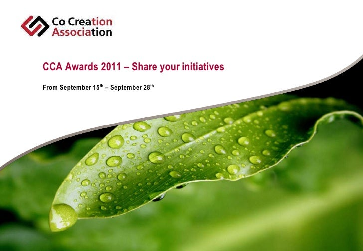 CCA Awards 2011 – Share your initiatives<br />From September 15th – September 28th<br />