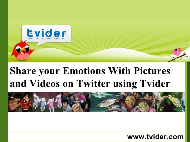 www.tvider.com Share your Emotions With Pictures and Videos on Twitter using Tvider