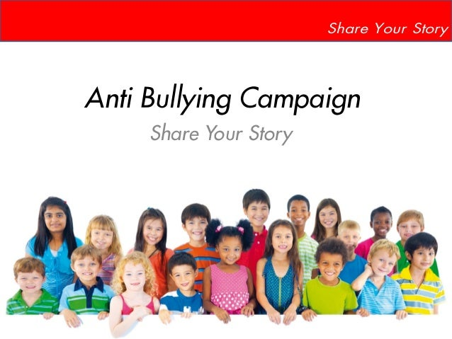 Anti Bullying Campaign Share Your Story Share Your Story