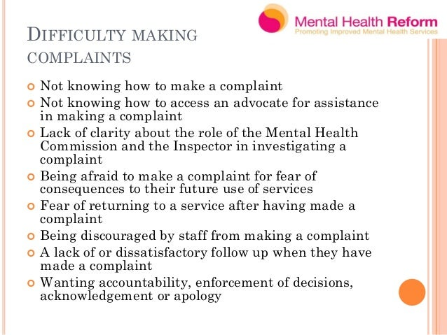 """DIFFICULTY MAKING COMPLAINTS """"You need a separate and independent complaints procedure; going to the person you have a pro..."""