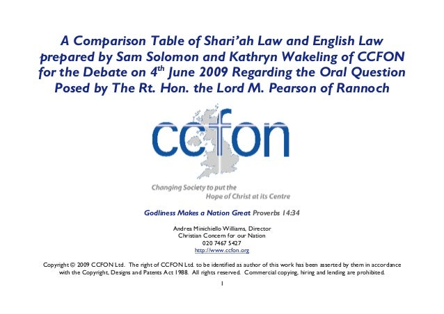 1 A Comparison Table of Shari'ah Law and English Law prepared by Sam Solomon and Kathryn Wakeling of CCFON for the Debate ...
