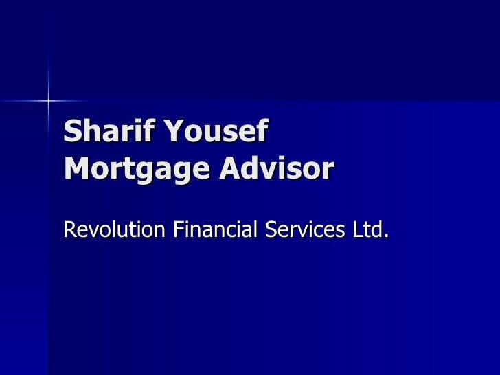 Sharif Yousef  Mortgage Advisor Revolution Financial Services Ltd.