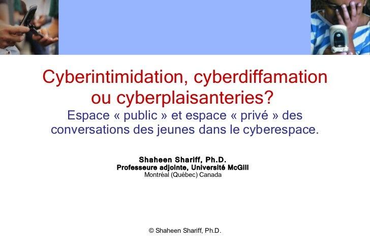 Cyberintimidation, cyberdiffamation ou cyberplaisanteries?  Espace «public» et espace «privé» des conversations des je...