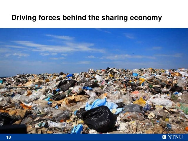 18 Driving forces behind the sharing economy • Too much waste