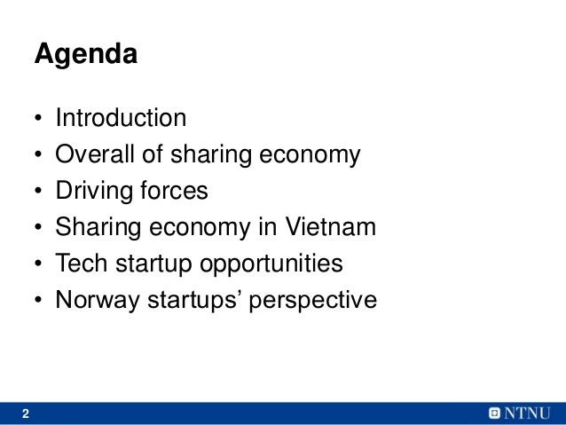 2 Agenda • Introduction • Overall of sharing economy • Driving forces • Sharing economy in Vietnam • Tech startup opportun...
