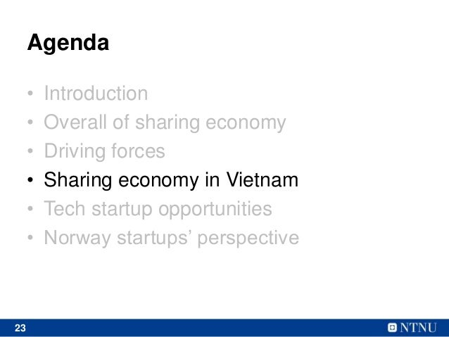 23 Agenda • Introduction • Overall of sharing economy • Driving forces • Sharing economy in Vietnam • Tech startup opportu...