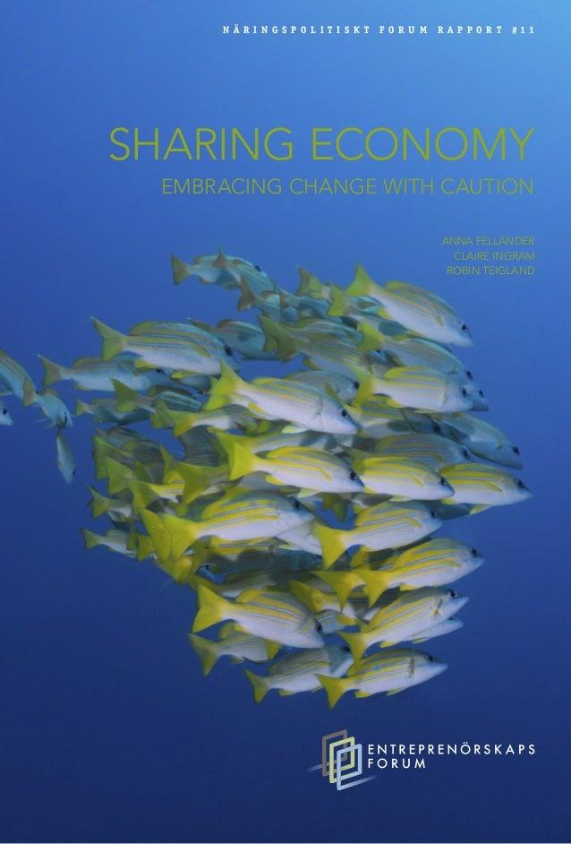 I Sharing Economy - Embracing change with caution uppmärksammas att digita- liseringen utgör den möjliggörande teknologisk...