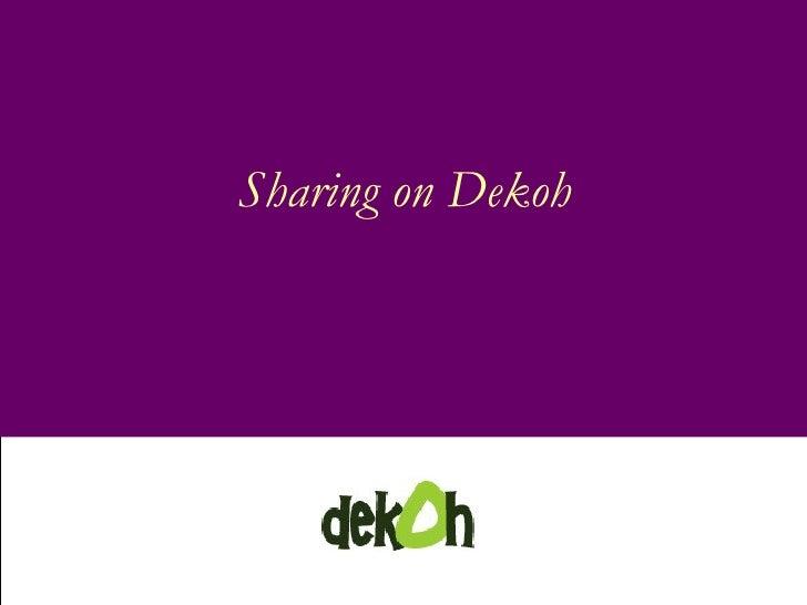 Sharing on Dekoh