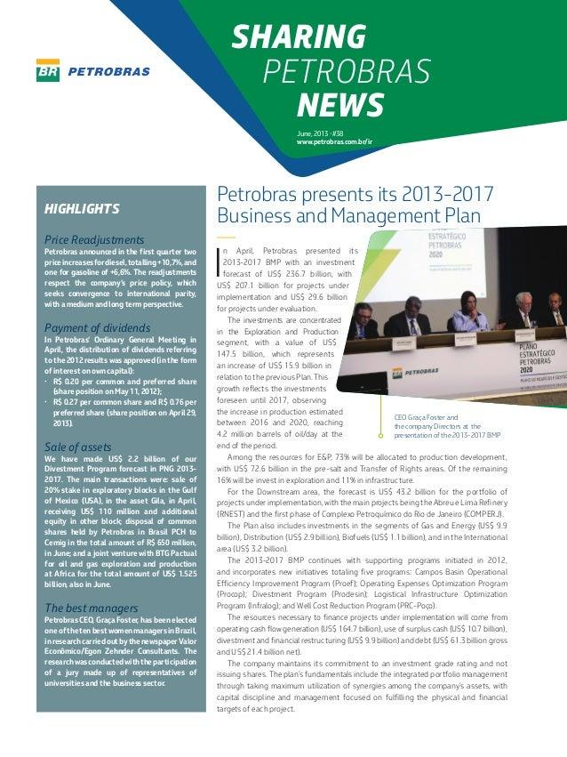 June, 2013 • #38 www.petrobras.com.br/ir SHARING PETROBRAS NEWS I n April, Petrobras presented its 2013-2017 BMP with an i...