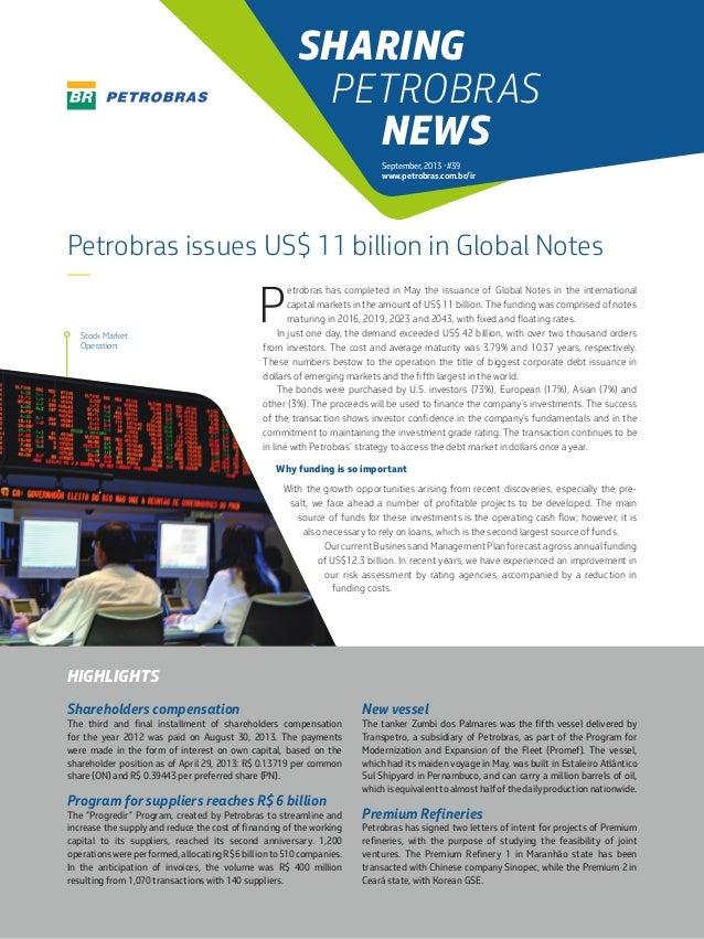 SHARING PETROBRAS NEWS September, 2013 • #39 www.petrobras.com.br/ir  Petrobras issues US$ 11 billion in Global Notes —  S...