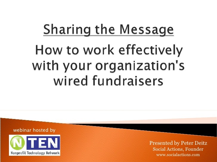 Presented by Peter Deitz Social Actions, Founder www.socialactions.com webinar hosted by