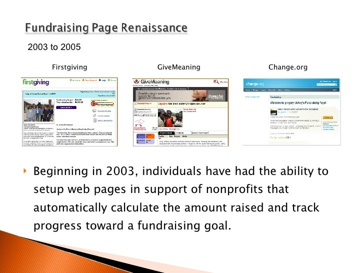 <ul><li>Beginning in 2003, individuals have had the ability to setup web pages in support of nonprofits that automatically...
